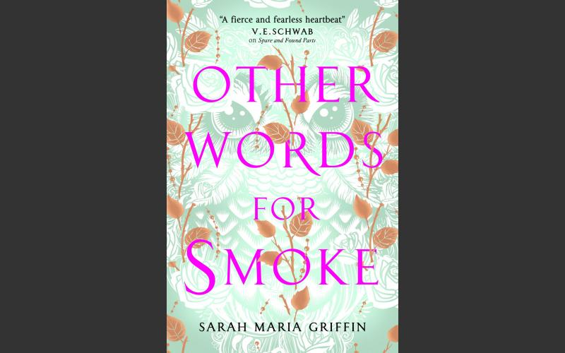 dlr Writer in residence 2018-2019, Sarah Maria Griffin, forthcoming novel, Other Words for Smoke