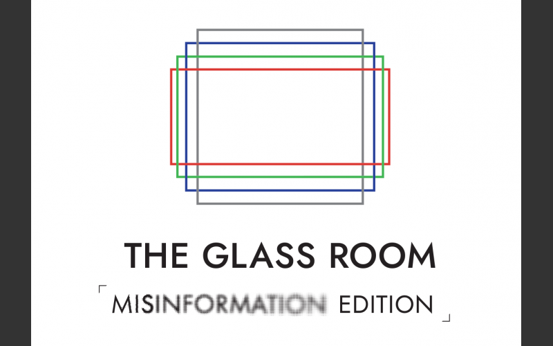 The Glass Room: Misinformation Edition